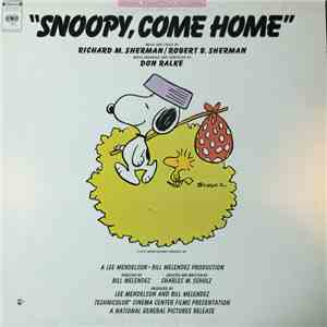 Richard M. Sherman / Robert B. Sherman And Don Ralke - Snoopy, Come Home