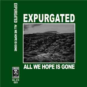 Expurgated - All We Hope Is Gone mp3 flac