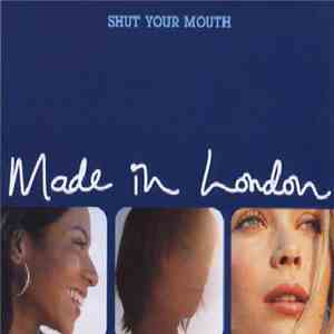 Made In London - Shut Your Mouth mp3 flac