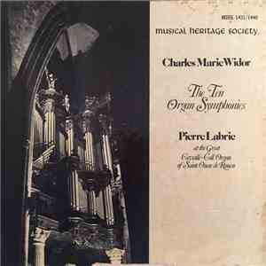 Charles Marie Widor, Pierre Labric - The Ten Organ Symphonies mp3 flac