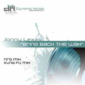 Jonny Lexxs - Bring Back The Wax mp3 flac