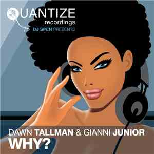 DJ Spen Presents Dawn Tallman & Gianni Junior - Why? mp3 flac