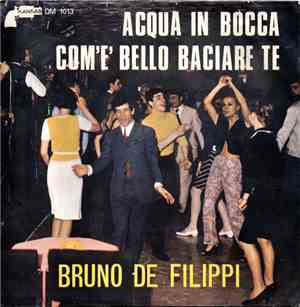 Bruno De Filippi - Acqua In Bocca / Come Baciare Te mp3 flac