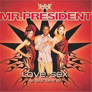 Mr. President - Love, Sex & Sunshine mp3 flac