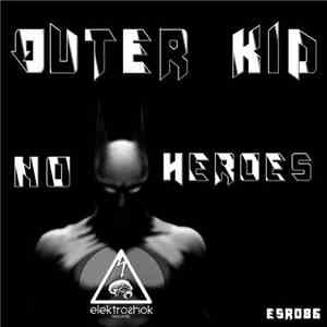 Outer Kid - No Heroes mp3 flac
