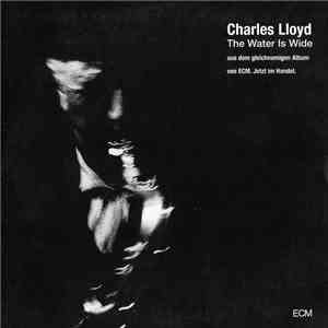 Charles Lloyd - The Water Is Wide mp3 flac