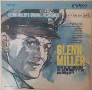 Glenn Miller And His Orchestra - Glenn Miller Plays Selections From