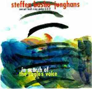 Steffen Basho-Junghans - In Search Of The Eagle´s Voice
