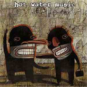 Hot Water Music - Fuel For The Hate Game mp3 flac