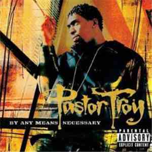 Pastor Troy - By Any Means Necessary mp3 flac