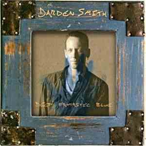 Darden Smith - Deep Fantastic Blue mp3 flac