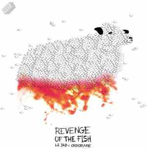 Le Jad & Ordoeuvre - Revenge Of The Fish mp3 flac