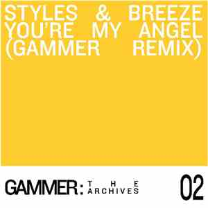 Styles & Breeze - You're My Angel (Gammer Remix) mp3 flac