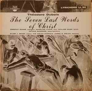 Théodore Dubois, Welch Chorale, James B. Welch - The Seven Last Words Of Ch ... mp3 flac