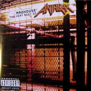 Anthrax - Madhouse: The Very Best Of Anthrax mp3 flac