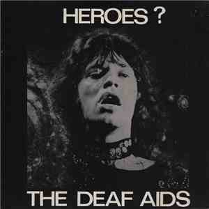 The Deaf Aids - Heroes?