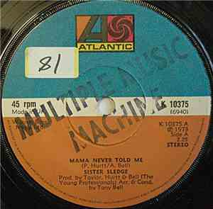 Sister Sledge - Mama Never Told Me
