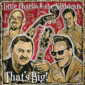 Little Charlie And The Nightcats - That's Big mp3 flac