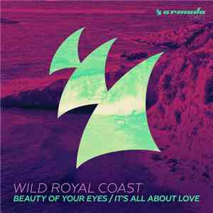 Wild Royal Coast - Beauty Of Your Eyes / It's All About Love mp3 flac