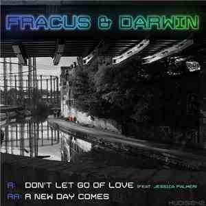 Fracus & Darwin - Don't Let Go Of Love / A New Day Comes mp3 flac