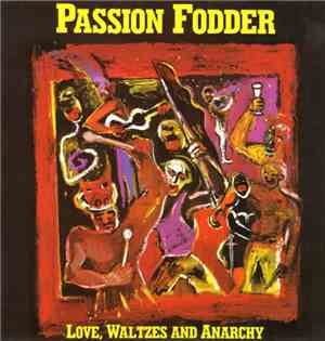 Passion Fodder - Love, Waltzes And Anarchy
