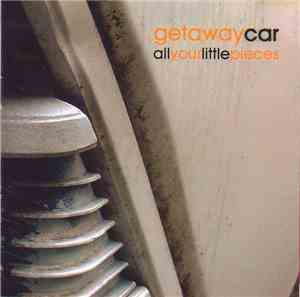Getaway Car  - All Your Little Pieces mp3 flac