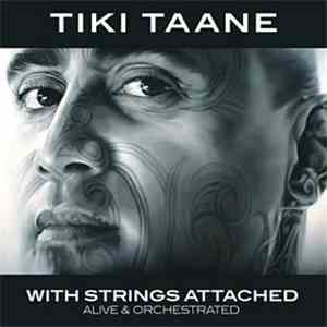 Tiki Taane - With Strings Attached: Alive & Orchestrated mp3 flac
