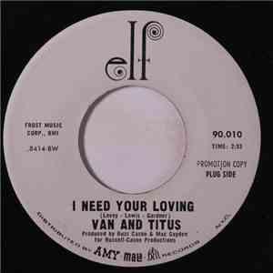 Van And Titus - I Need Your Loving / We'd Better Stop mp3 flac