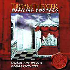 Dream Theater - Official Bootleg: Images And Words Demos 1989-1991 mp3 flac