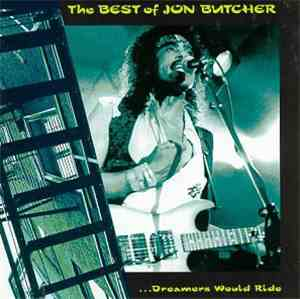 Jon Butcher - The Best of Jon Butcher...Dreamers Would Ride mp3 flac