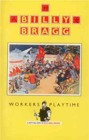 Billy Bragg - Workers Playtime mp3 flac