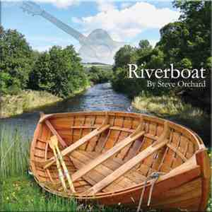 Steve Orchard  - Riverboat mp3 flac
