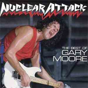Gary Moore - Nuclear Attack • The Best of Gary Moore mp3 flac