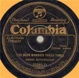 Chris Bouchillon - I've Been Married Three Times / My Wife's Wedding mp3 flac