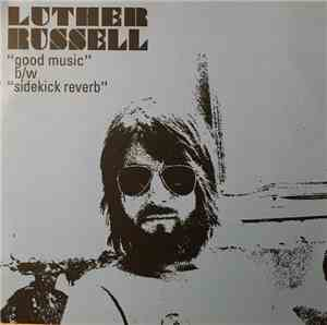 Luther Russell - Good Music b/w Sidekick Reverb mp3 flac