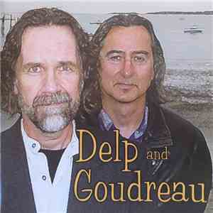 Delp And Goudreau - Delp And Goudreau mp3 flac