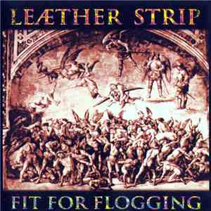 Leæther Strip - Fit For Flogging mp3 flac