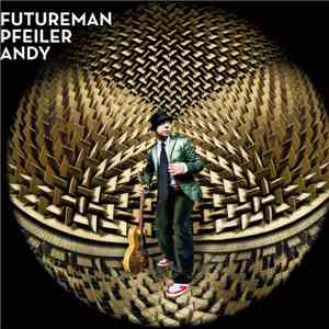 Andy Pfeiler - Futureman mp3 flac