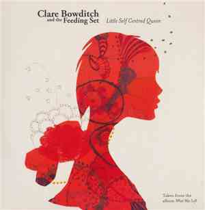 Clare Bowditch And The Feeding Set - Little Self Centred Queen mp3 flac