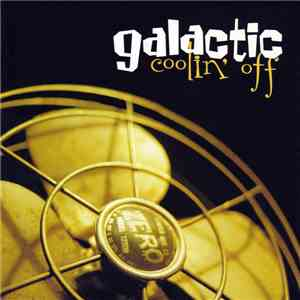 Galactic - Coolin' Off mp3 flac
