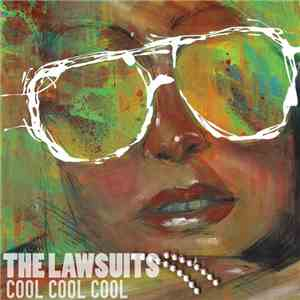 The Lawsuits - Cool Cool Cool mp3 flac