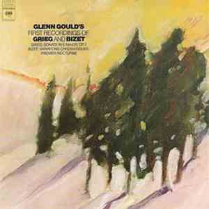 Glenn Gould - Grieg And Bizet - Glenn Gould's First Recordings Of Grieg And ... mp3 flac