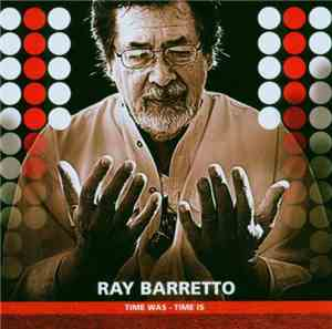 Ray Barretto - Time Was - Time Is mp3 flac