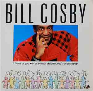 Bill Cosby - Those Of You With Or Without Children, You'll Understand mp3 flac