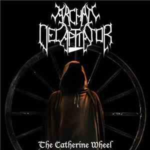 Archaic Decapitator - The Catherine Wheel mp3 flac