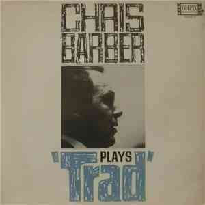 Chris Barber And His Jazzband - Chris Barber Plays 'Trad' mp3 flac