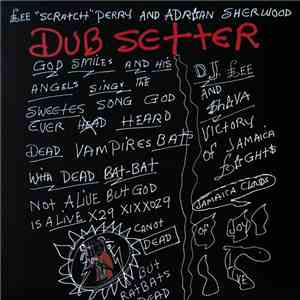 Lee 'Scratch' Perry and Adrian Sherwood - Dub Setter