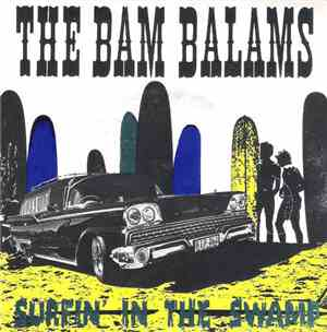 The Bam Balams - Surfin' In The Swamp