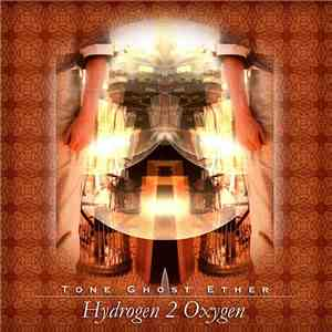 Tone Ghost Ether - Hydrogen 2 Oxygen mp3 flac